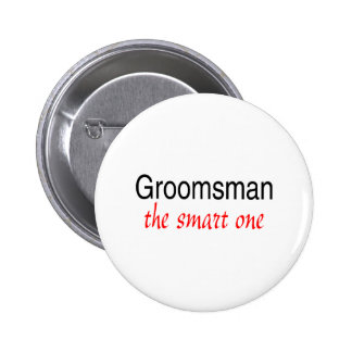 The Smart One (Groomsman) 2 Inch Round Button