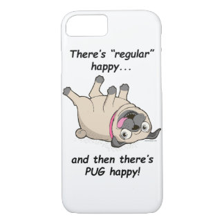 There's Regular Happy, and Then There's PUG Happy! iPhone 7 Case
