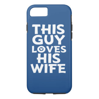 This Guy Loves his Wife Phone Case Blue