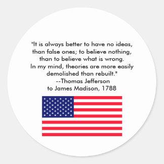 Thomas Jefferson - It is always better Round Sticker