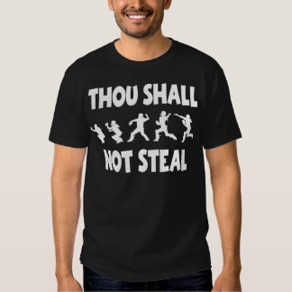 THOU SHALL NOT STEAL T SHIRTS