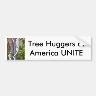 tree hugger, Tree Huggers of America UNITE Bumper Sticker