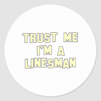 Trust Me I'm a Linesman Round Sticker