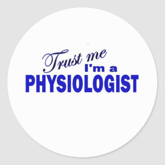 Trust Me I'm aPhysiologist Round Sticker