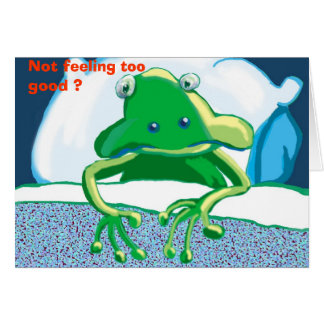 unhappy frog, Not feeling too good ? Greeting Card
