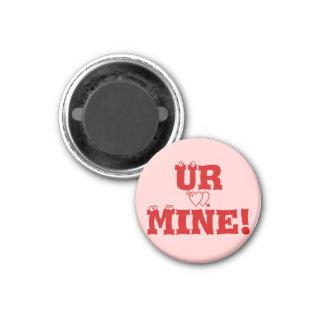 Ur Mine! 1 Inch Round Magnet
