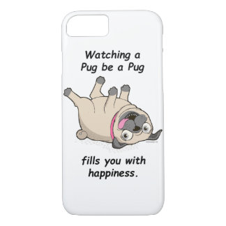 Watching a Pug be a Pug Fills You With Happiness. iPhone 7 Case