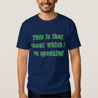 -What I'm Talkin' 'Bout- Shirts