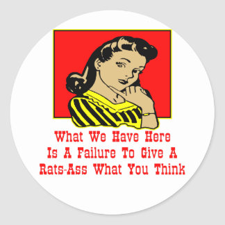 What We Have Is A Failure To Give A Rats-Ass Round Sticker