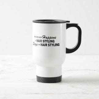 Whatever Happens - Hair Styling 15 Oz Stainless Steel Travel Mug