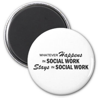 Whatever Happens - Social Work 2 Inch Round Magnet