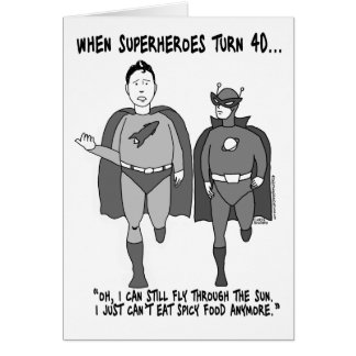 When Superheroes Turn 40 Greeting Card