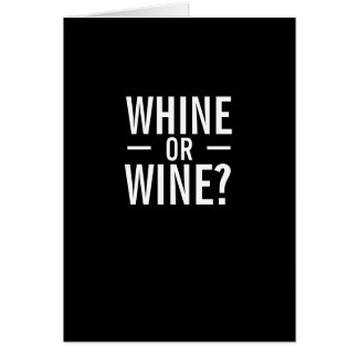 Whine or Wine Happy Birthday Funny Greeting Card