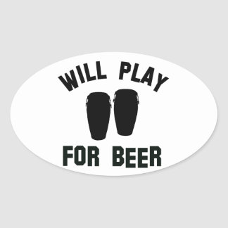 Will play the Conga for beer vector designs Oval Sticker