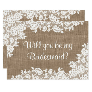 """Will You Be My Bridesmaid? Rustic Burlap & Lace 5"""" X 7"""" Invitation Card"""