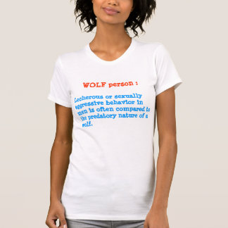 WOLF person : ANIMAL Behaviour Tshirts