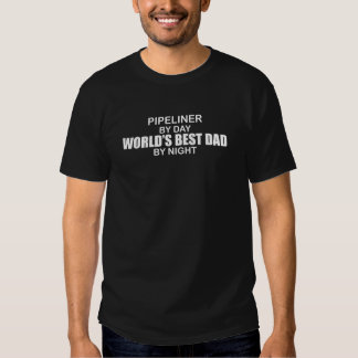 World's Best Dad - Pipeliner T-shirts