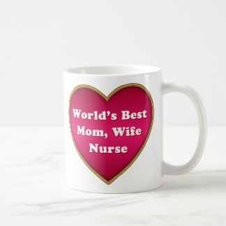 World's Best Mom Wife Nurse Heart Classic White Coffee Mug