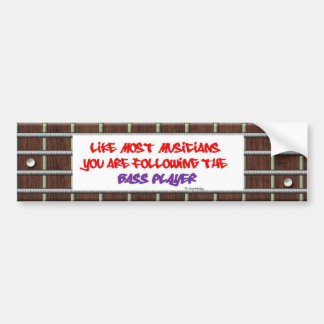 You are following the Bass Player - Frets Bumper Sticker
