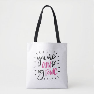 You are Gin to my Tonic. Tote Bag