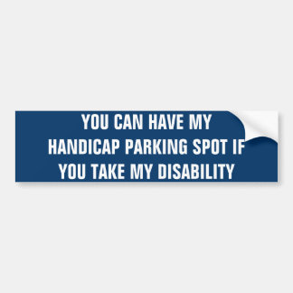 You Can Have My Handicap Spot Bumper Sticker