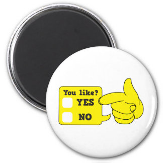 YOU LIKE? yes or no 2 Inch Round Magnet