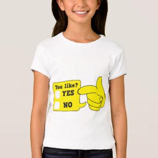 YOU LIKE? yes or no T Shirt