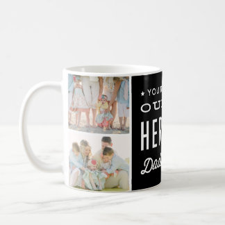 You're our Hero Daddy Photo Collage Classic White Coffee Mug
